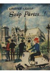 Szép Párizs...! - Lindner László - Régikönyvek