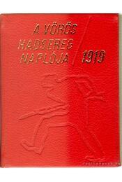 A Vörös Hadsereg naplója 1919 (mini) - Liptai Ervin - Régikönyvek