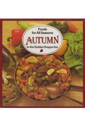 Food for All Seasons - Autumn in the Golden Dragon Inn - Liscsinszky Béla - Régikönyvek