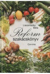 Reform szakácskönyv - Liscsinszky Béla - Régikönyvek