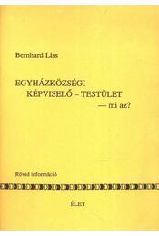 Egyházközösségi képviselő-testület -mi az ? - Liss, Bernhard - Régikönyvek