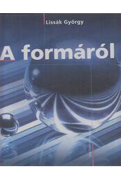 A formáról (dedikált) - Lissák György - Régikönyvek