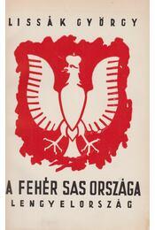 A fehér sas országa (aláírt) - Lissák György - Régikönyvek