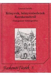 Könyvek, könyvrészletek Kecskemétről - Lisztes László - Régikönyvek