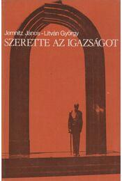Szerette az igazságot - Litván György, Jemnitz János - Régikönyvek