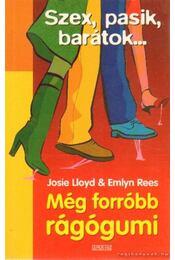 Még forróbb rágógumi - Lloyd, Josie, Rees, Emlyn - Régikönyvek