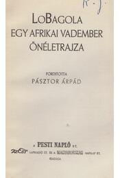 LoBagola. Egy afrikai vadember önéletrajza - LoBagola, Bata Kindai Amgoza Ibn - Régikönyvek