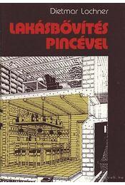 Lakásbővítés pincével - Lochner, Dietmar - Régikönyvek