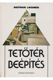 Tetőtér-beépítés - Lochner, Dietmar - Régikönyvek