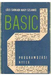 Basic programozási nyelv - Lőcs Gyula, Sarkadi Nagy István, Szlankó János - Régikönyvek
