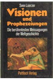 Visionen und Prophezeiungen - Loerzer,Sven - Régikönyvek