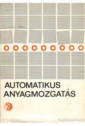 Automatikus anyagmozgatás - Logé, Yves - Régikönyvek