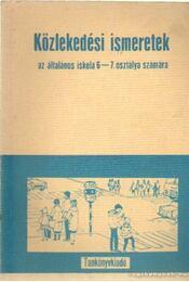 Közlekedési ismeretek az általános iskola 6-7. oszálya számára - Lökös Sándor - Régikönyvek