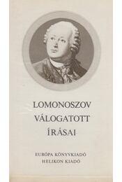 Lomonoszov válogatott írásai - Lomonoszov, (Mihail Vasziljevics) - Régikönyvek