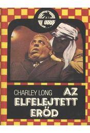 Az elfelejtett erőd - Long, Charley - Régikönyvek
