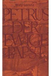 Petrus der Ewige Papst - Lorenz, Willy - Régikönyvek