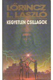 Kegyetlen csillagok - Lőrincz L. László - Régikönyvek