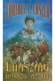 Lhászáig hosszú az út - Lőrincz L. László - Régikönyvek