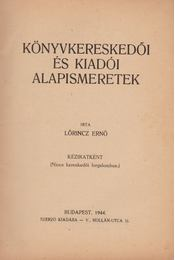 Könyvkereskedői és kiadói alapismeretek - Lőrincz Ernő - Régikönyvek