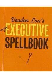 Voodoo Lou's Executive Spellbook - Lou Harry - Régikönyvek