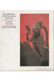 Aquamanilék - Lovag Zsuzsa - Régikönyvek