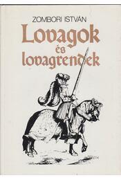Lovagok és lovagrendek (dedikált) - Zombori István - Régikönyvek