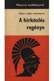 A hírközlés regénye - Lukács Ernőné - Régikönyvek