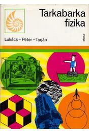 Tarkabarka fizika - Lukács Ernőné, Tarján Rezsőné, Péter Ágnes - Régikönyvek