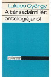 A társadalmi lét ontológiájáról I-III. kötet - Lukács György - Régikönyvek