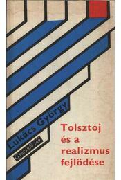 Tolsztoj és a realizmus fejlődése - Lukács György - Régikönyvek