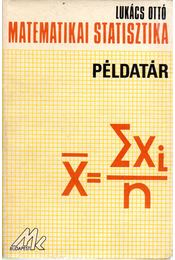 Matematikai statisztika példatár - Lukács Ottó - Régikönyvek