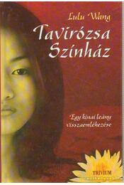 Tavirózsa Színház - Lulu Wang - Régikönyvek