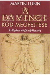 A Da Vinci-kód megfejtése - Lunn, Martin - Régikönyvek