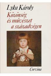 Közönség és művészet a századvégen - Lyka Károly - Régikönyvek