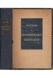 A festőművészet története I-II. - Lyka Károly, Muther Richard - Régikönyvek