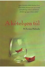 A kételyen túl - M. Kovács Melinda - Régikönyvek