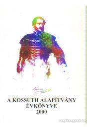 A Kossuth Alapítvány évkönyve 2000 - M. Pásztor József - Régikönyvek