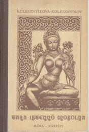 Tara istennő mosolya - M. V. Kolesznyikova, M. C. Kolesznyikov - Régikönyvek