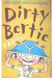 Dirty Bertie - Pants! - MacDonald, Alan - Régikönyvek