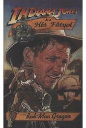 Indiana Jones és a Hét Fátyol - MacGregor, Rob - Régikönyvek