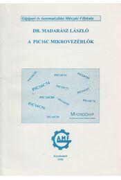 A PIC16C mikrovezérlők - Madarász László - Régikönyvek