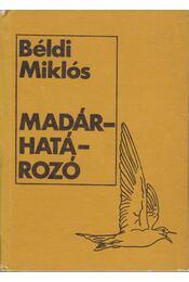 Madárhatározó - Béldi Miklós - Régikönyvek