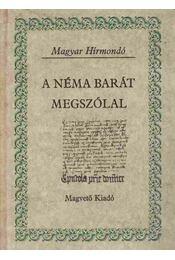 A Néma Barát megszólal - Madas Edit (szerk.) - Régikönyvek