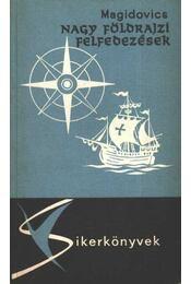 Nagy földrajzi felfedezések - Magidovics, I. P. - Régikönyvek