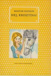 Hej, Krisztina! - Magyar Katalin - Régikönyvek