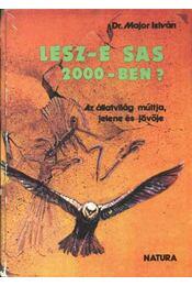 Lesz-e sas 2000-ben - Major István dr. - Régikönyvek