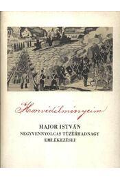 Honvédélményeim 1848-49-ből - Major István - Régikönyvek