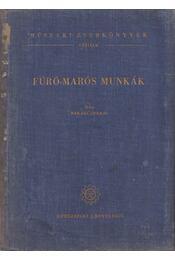 Fúró-marós munkák - Makádi András - Régikönyvek