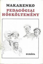 Pedagógiai hősköltemény - Makarenko - Régikönyvek