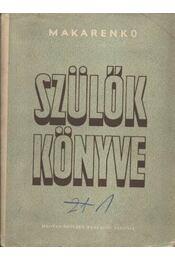 Szülők könyve - Makarenko - Régikönyvek
